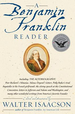 A Benjamin Franklin Reader By Isaacson, Walter (EDT)